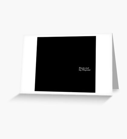 Black out Greeting Card