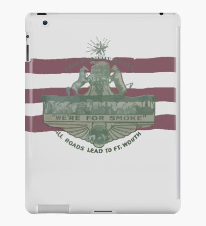 1912 Fort Worth Flag - The Panther City - We're For Smoke - All Roads Lead to Ft. Worth iPad Case/Skin