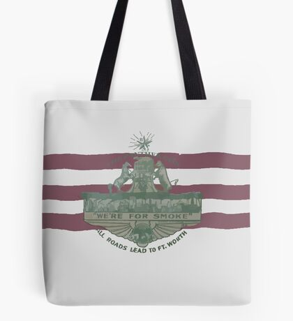 1912 Fort Worth Flag - The Panther City - We're For Smoke - All Roads Lead to Ft. Worth Tote Bag