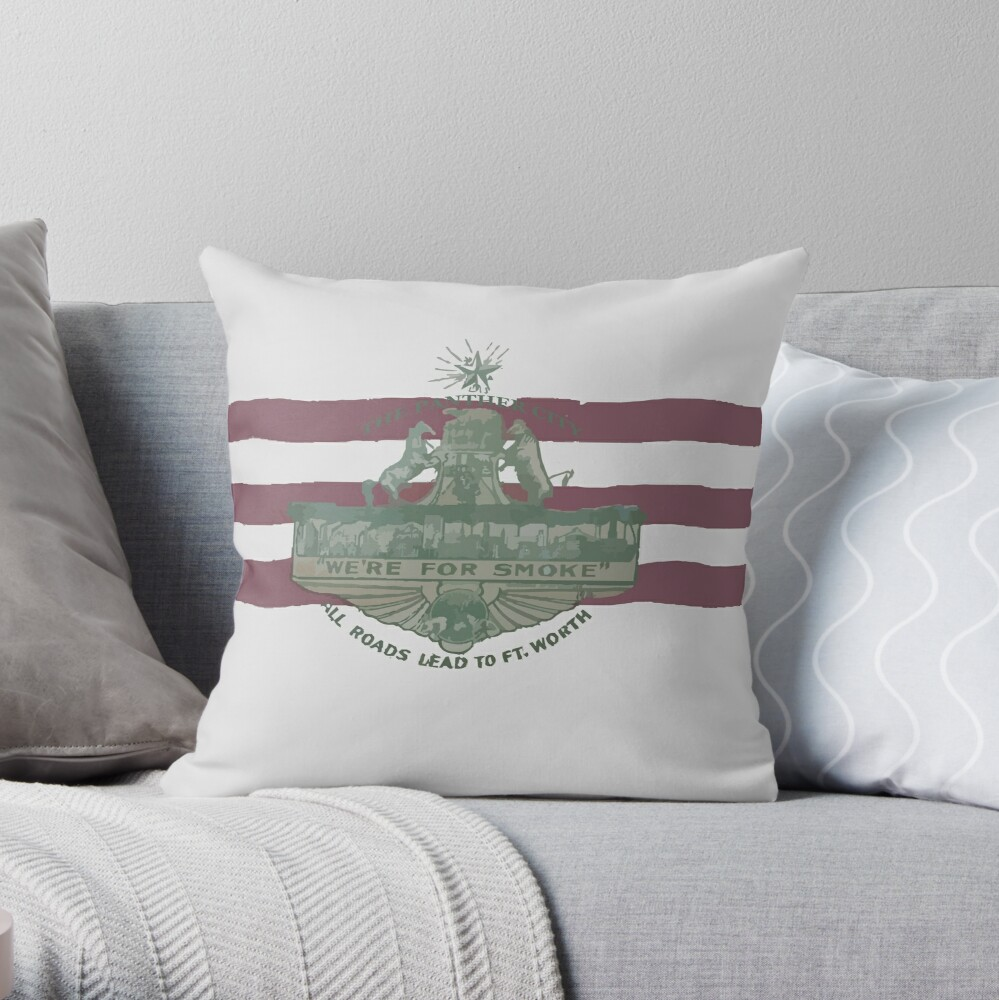 1912 Fort Worth Flag - The Panther City - We're For Smoke - All Roads Lead to Ft. Worth Throw Pillow