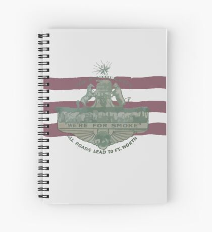 1912 Fort Worth Flag - The Panther City - We're For Smoke - All Roads Lead to Ft. Worth Spiral Notebook