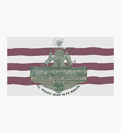 1912 Fort Worth Flag - The Panther City - We're For Smoke - All Roads Lead to Ft. Worth Photographic Print