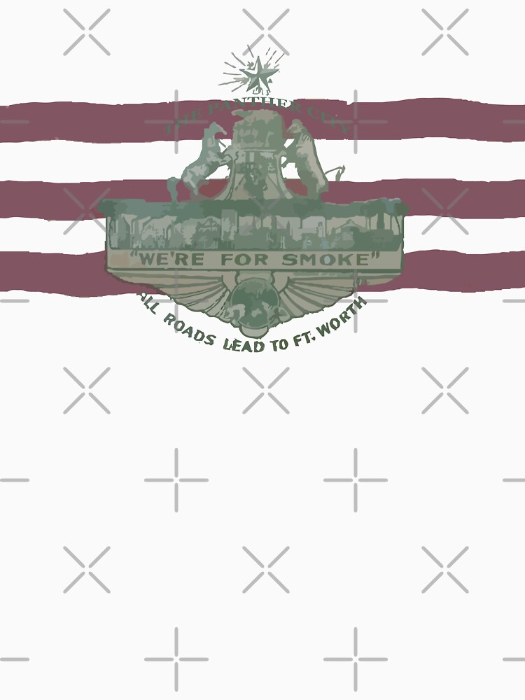 1912 Fort Worth Flag - The Panther City - We're For Smoke - All Roads Lead to Ft. Worth by willpate