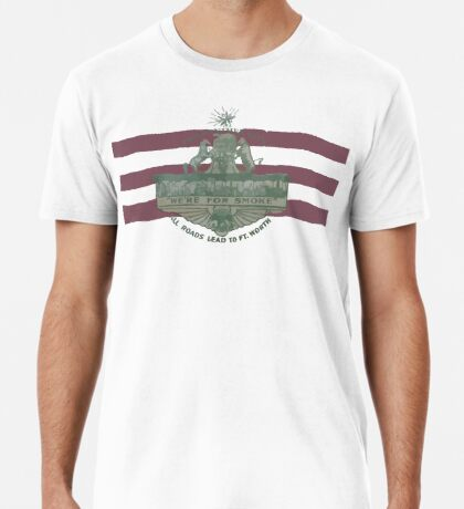 1912 Fort Worth Flag - The Panther City - We're For Smoke - All Roads Lead to Ft. Worth Premium T-Shirt