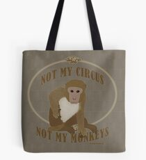 Not My Circus, Not My Monkeys - Polish Proverb Tote Bag