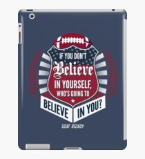 Limited Edition Believe In Yourself, Tom Brady Quote, New England Patriots, Tb12 Shirts, Mugs & Hoodies iPad Case/Skin