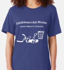 Underwater Rugby - Every Breath Counts Slim Fit T-Shirt