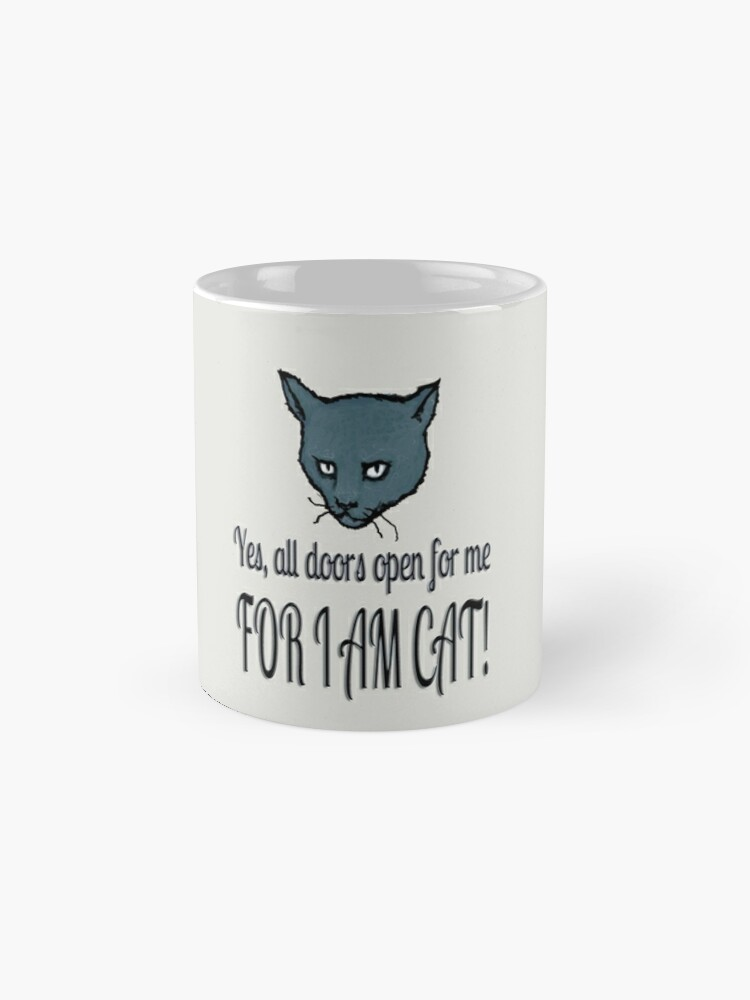 Alternate view of Yes, all doors open for me, FOR I AM CAT! Classic Mug