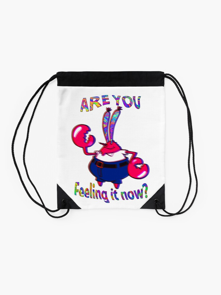 Alternate view of Are you feeling it now Mr Krabs? Drawstring Bag