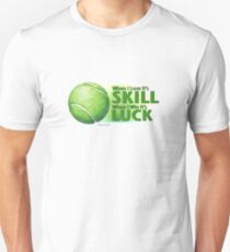 Lose Skill Win Luck Tennis Ball T-Shirt