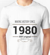 Making history since 1980 T-Shirt