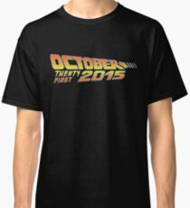 Back to the Future October 21, 2015  30 year anniversary Classic T-Shirt