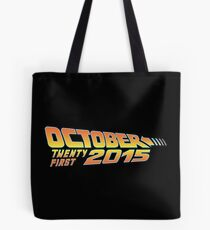 Back to the Future October 21, 2015  30 year anniversary Tote Bag