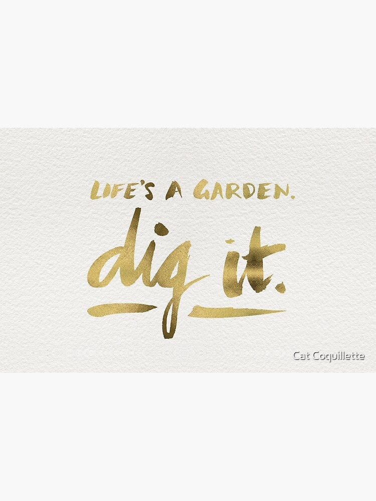 Dig It – Gold Ink by catcoq