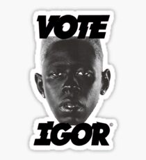 Vote Igor- Tyler, The Creator Sticker