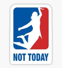 Not Today – Sports logo  Sticker
