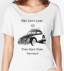 VW's don't leak oil they mark their territory  Women's Relaxed Fit T-Shirt