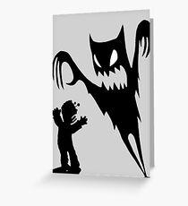 BOO!! i scared you!! Greeting Card