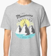 The Mountains are Calling... Classic T-Shirt