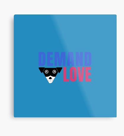 Carl Demands Love | Demand Love! Metal Print