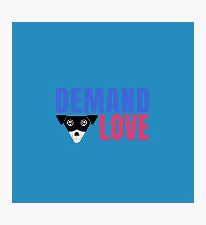 Carl Demands Love   Demand Love! Photographic Print