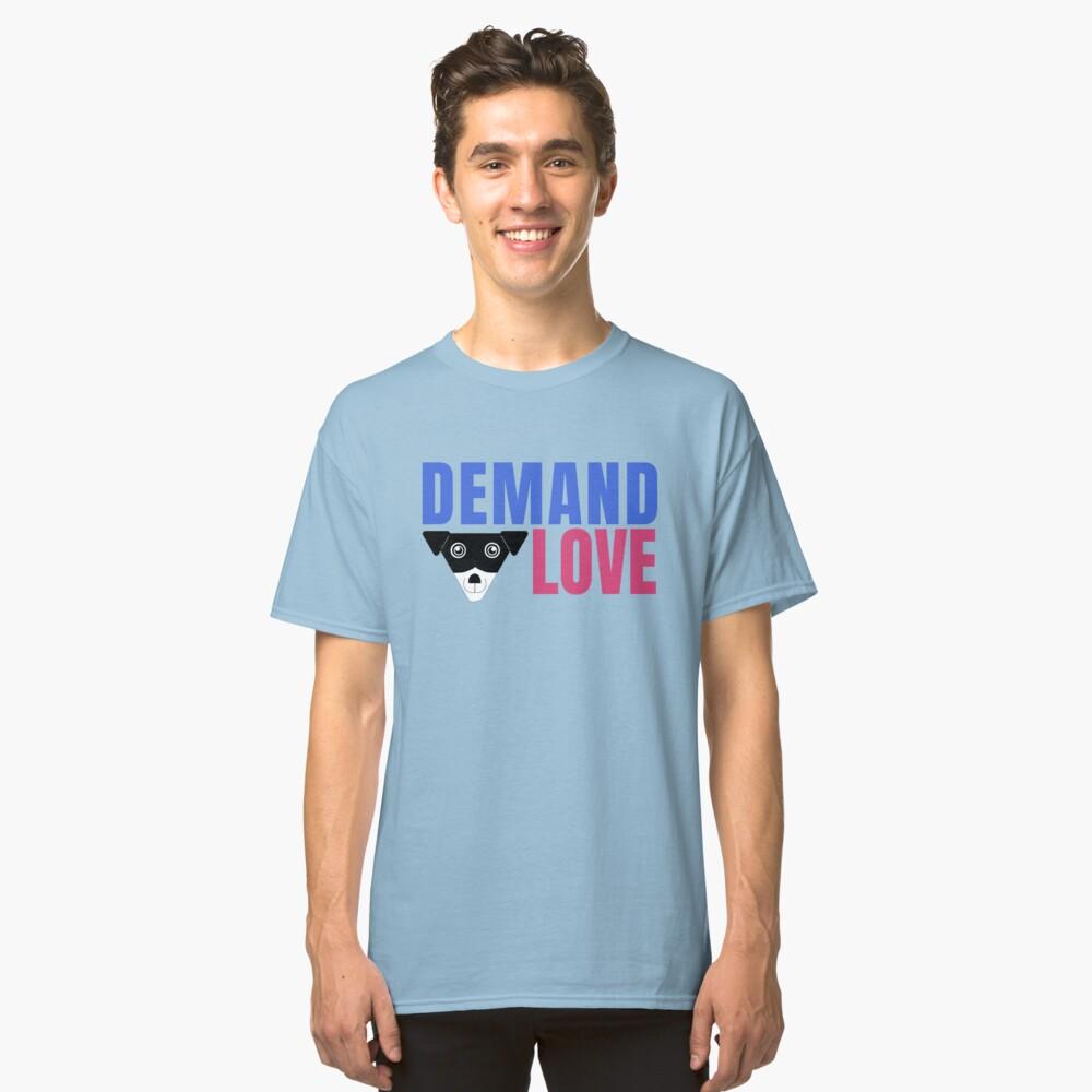 Carl Demands Love | Demand Love! Classic T-Shirt