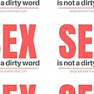 Sex is not a dirty word by sexpositivefam