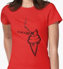 It's just a habit Womens Fitted T-Shirt