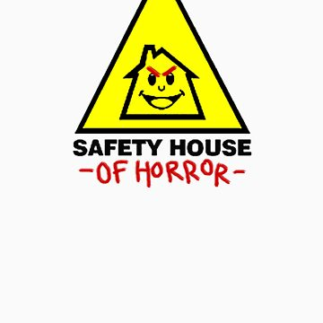 Safety House of Horror by emptymind24