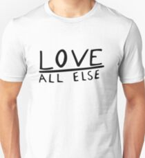 Love Above All Else Unisex T-Shirt