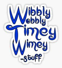 Wibbly Wobbly Timey Wimey... stuff 2 Sticker