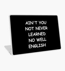Vinilo para portátil Funny Saying Ain't You Not Never Learned No Well English Humorous