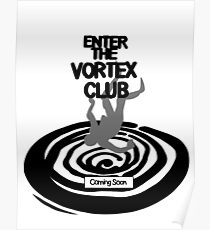 Enter The Vortex Club (High Res) Poster
