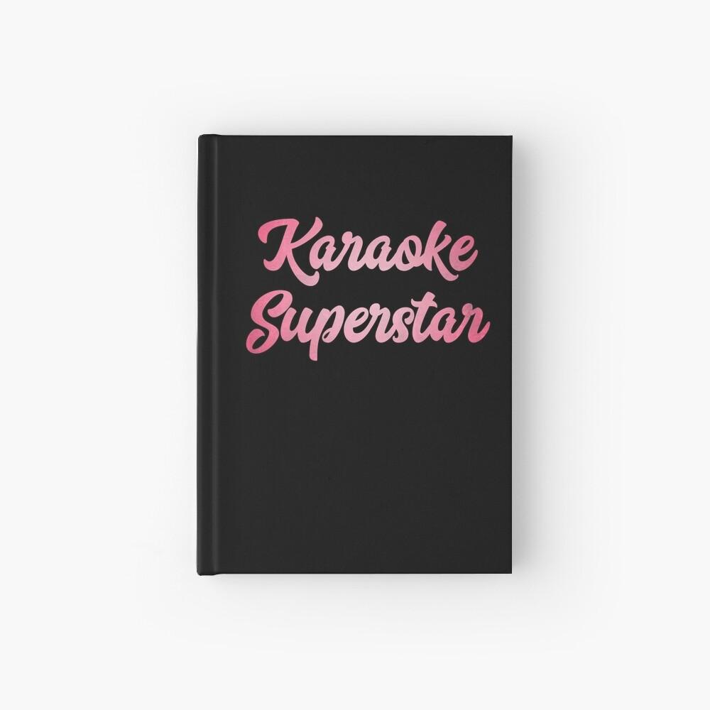 Karaoke Superstar  - Singer Host Gift Idea  Hardcover Journal