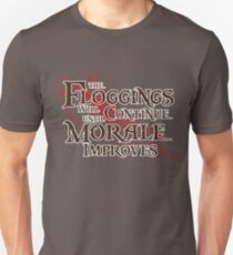 The floggings will continue Unisex T-Shirt