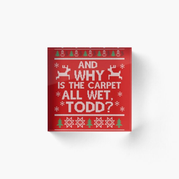 And why is the carpet all wet, Todd? Acrylic Block