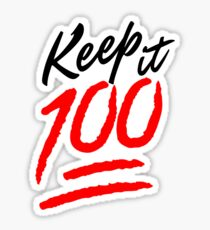 Keep it 100! Sticker