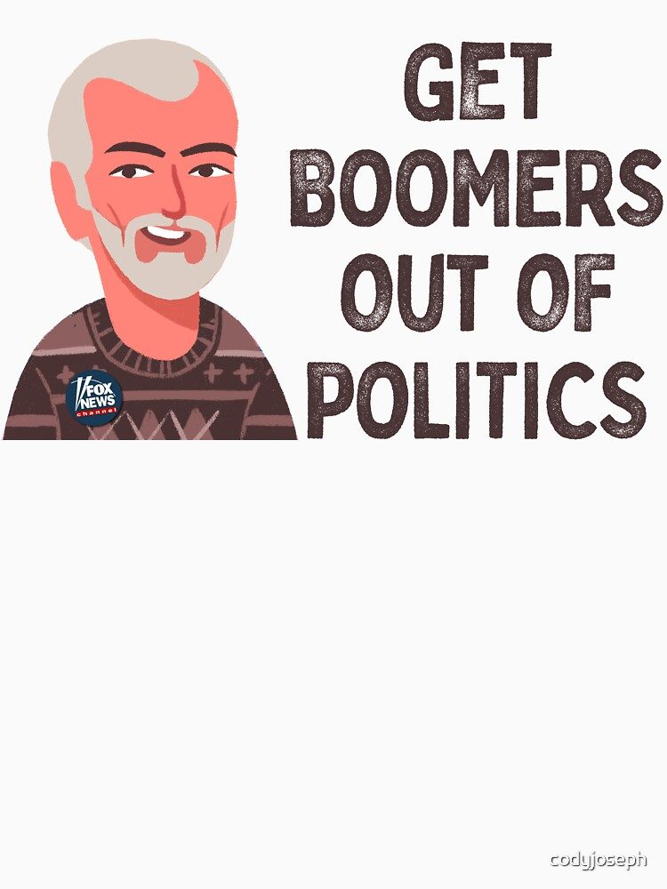 Get Boomers Out of Politics by codyjoseph