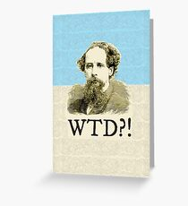 What The Dickens?! Greeting Card
