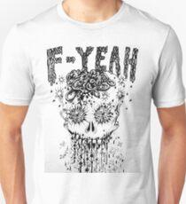 F-YEAH Unisex T-Shirt