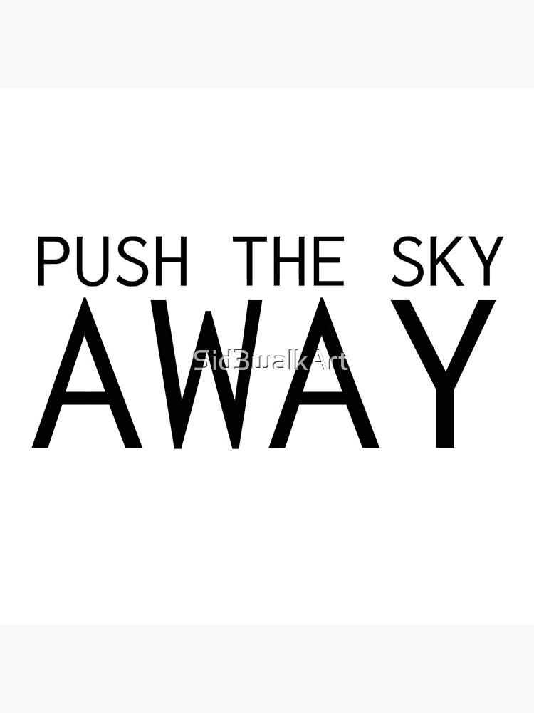 Drücken Sie den Himmel weg Nick Cave Quote von Sid3walkArt
