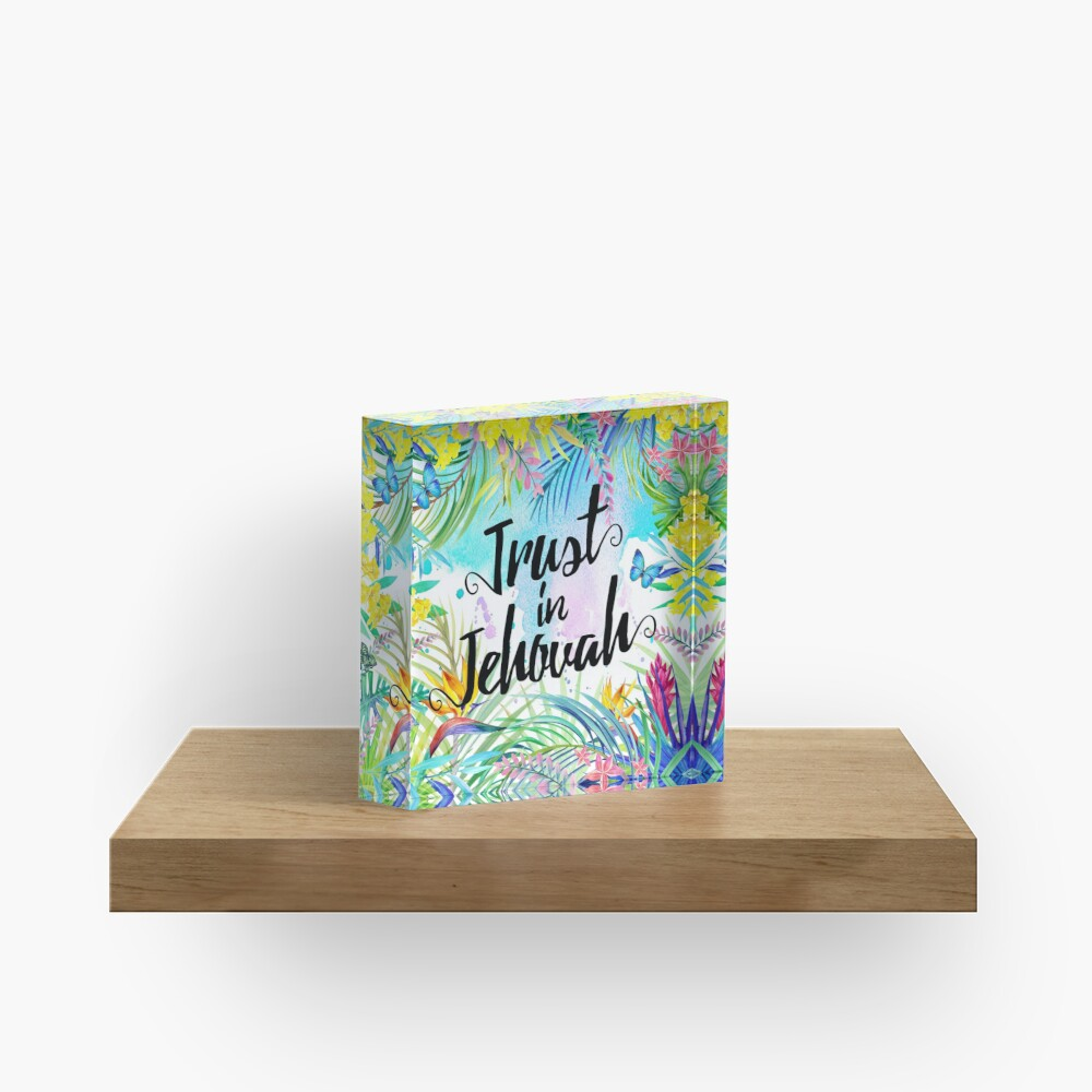 Trust in Jehovah (Watercolor Butterflies and Flowers) Acrylic Block