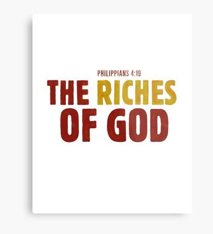 The riches of God - Philippians 4:19 Metal Print