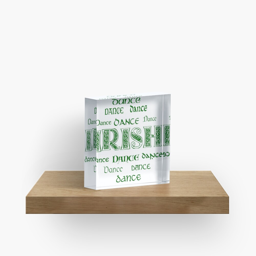 Irish Dance Forever! Acrylic Block
