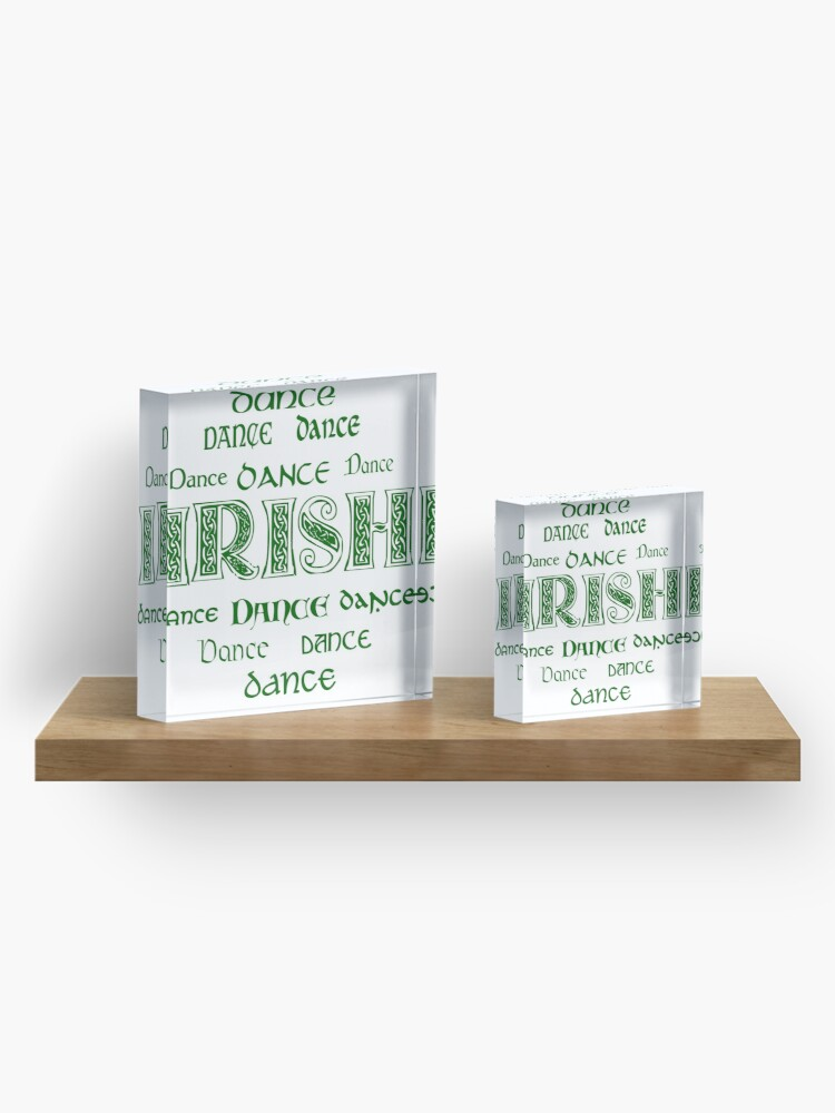 Alternate view of Irish Dance Forever! Acrylic Block