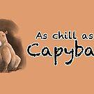 Chill as a Capybara (Tan) by Kieran Madden