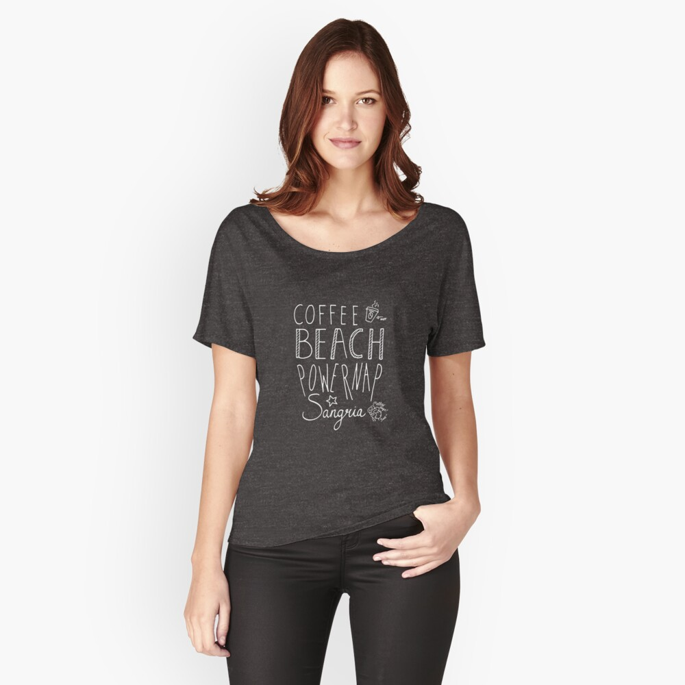 coffee beach powernap sangria good life mellowdays Relaxed Fit T-Shirt