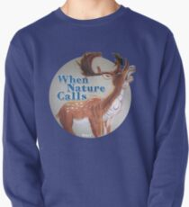 When Nature Calls Pullover Sweatshirt