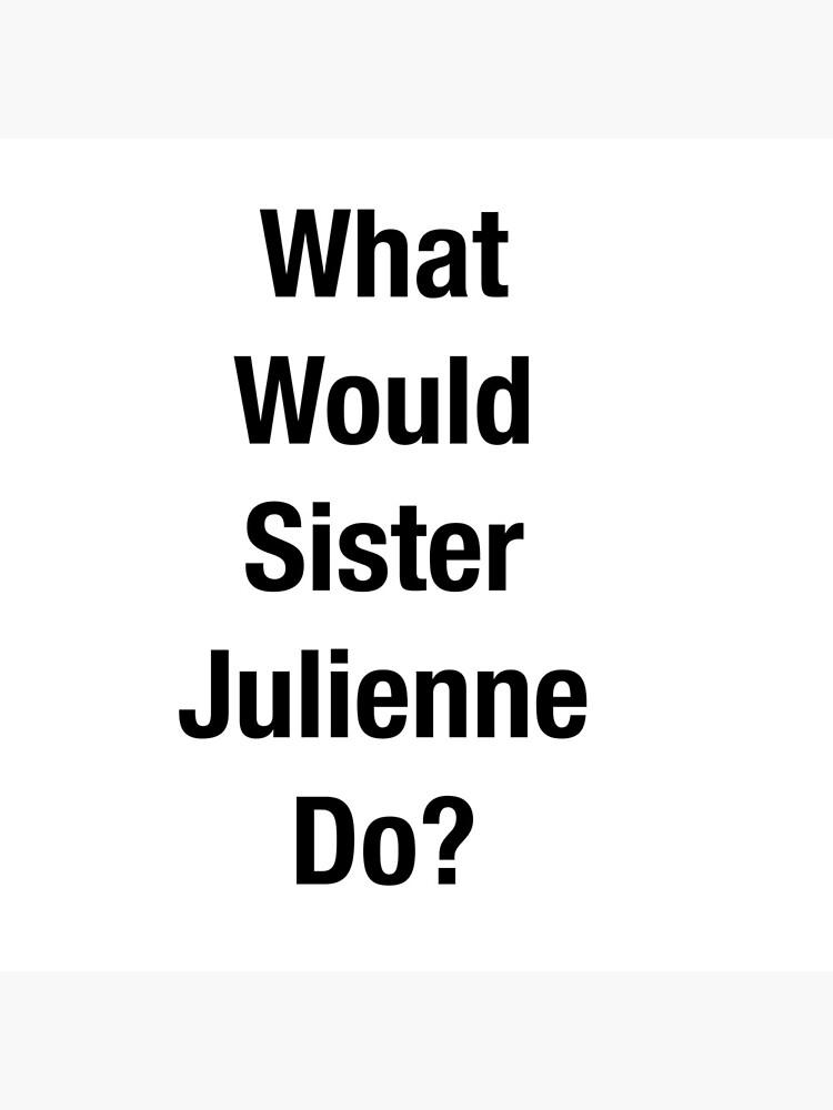 ¿Qué haría la Hermana Julienne? de atearsarahjane