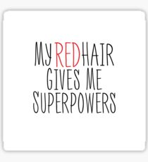 My Red Hair Gives Me Superpowers Sticker